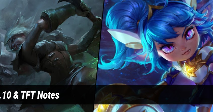 Patch 10.10 & TFT Notes