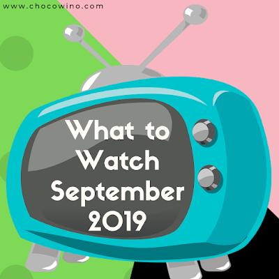 What to Watch September 2019