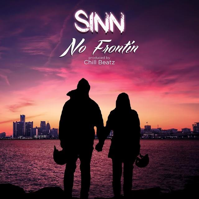 SINN x Chill Beatz - No Frontin (Single)