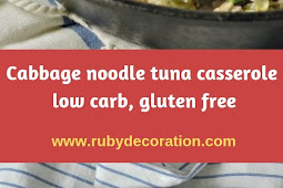 Cabbage noodle tuna casserole – low carb, gluten free