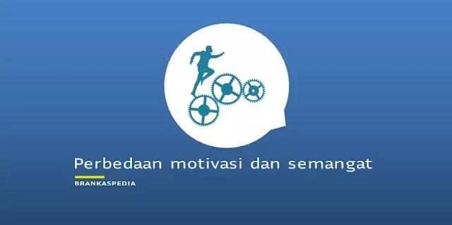 perbedaan motivasi dan semangat