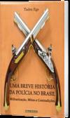 https://www.clubedeautores.com.br/book/210774--UMA_BREVE_HISTORIA_DA_POLICIA_NO_BRASIL#.V1nP4lLj8RJ