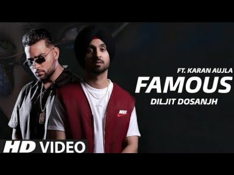 Famous Diljit Dosanjh | Official Video | Famous Karan Aujla