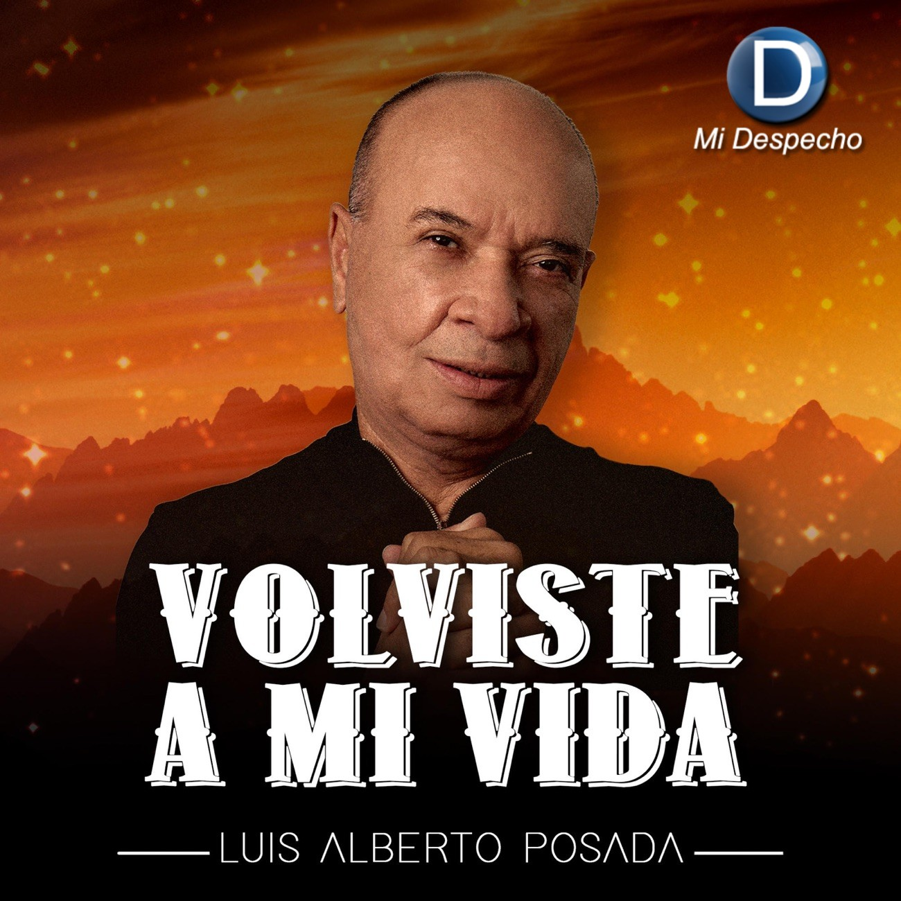 Luis Alberto Posada Volviste A Mi Vida Frontal