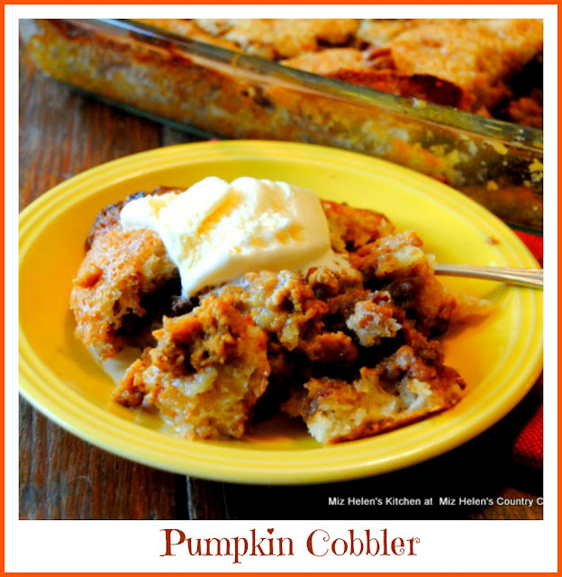 Pumpkin Cobbler at Miz Helen's Country Cottage