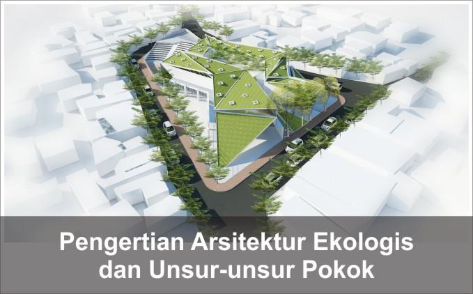 pengertian arsitektur ekologis