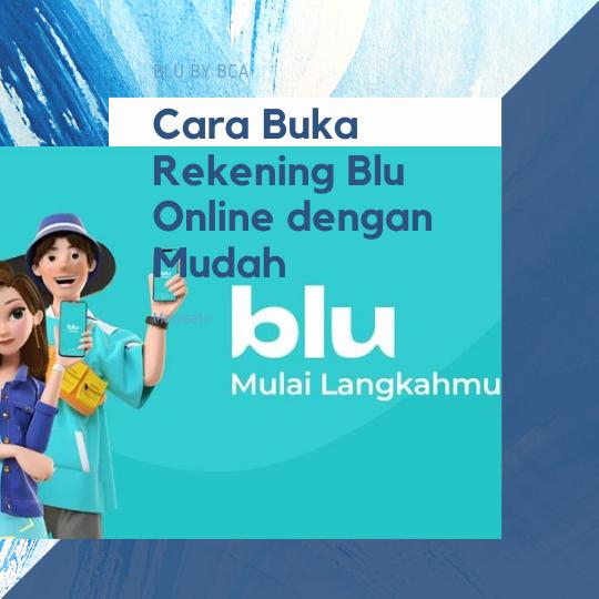 Cara Buka Rekening Blu Online dengan Mudah