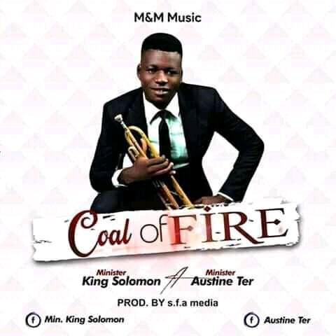 GOSPEL MUSIC: King Solomon - Coals Of Fire