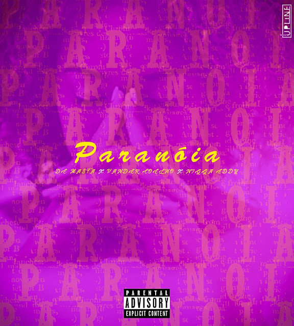 De Masta ft. Vander Coelho & Nigga Eddy - Paranóia (Rap) [Download Mp3]