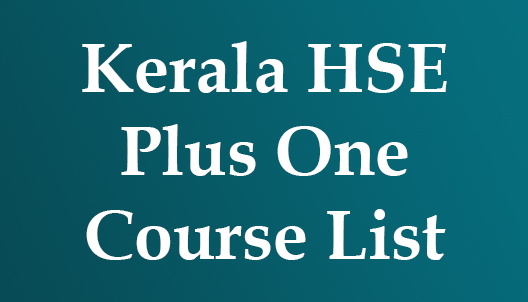 Kerala HSE - Higher Secondary Plus One Course List