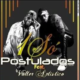 BAIXAR MP3    Postulados Feat. Valter Artistico - 1 Só    2019