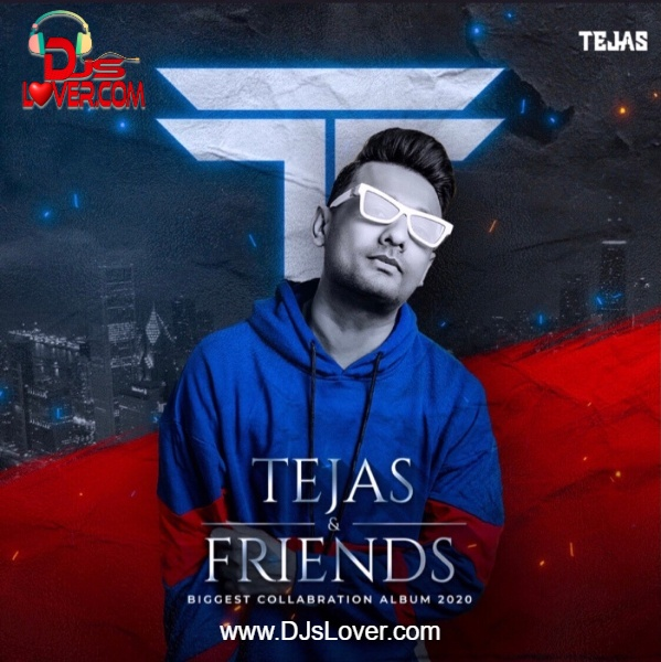 Tejas & Friends The Album
