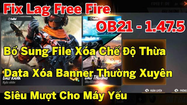 Fix Lag Free Fire OB21 - 1.47.5 Bổ Sung Data Xoá Chế Độ Thừa, Cập Nhật Data Xoá Banner Thường Xuyên Siêu Mượt Cho Máy Yếu | HQT LAG FREE FIRE