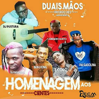 Dj Pustura ft. Bebo King, Dj Ngonga, Sibem Do Gueto, Pai Gasolina & 3 Coco - Homenagem Aos Cientes,