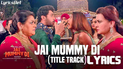 Jai Mummy Di Title Song Lyrics