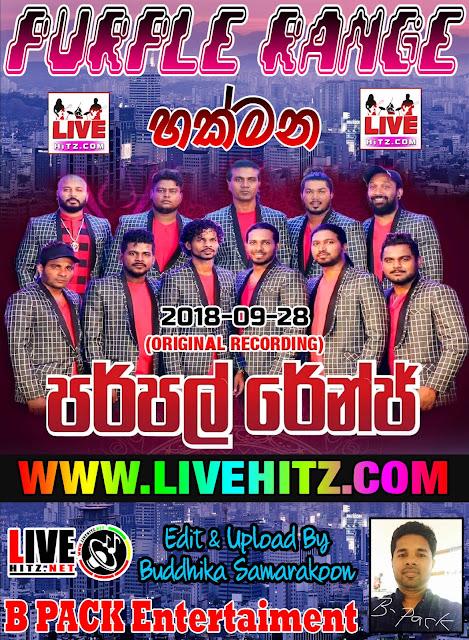 PURPLE RANGE LIVE IN HAKMANA 2018-09-28
