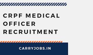 CRPF Medical Officer Recruitment