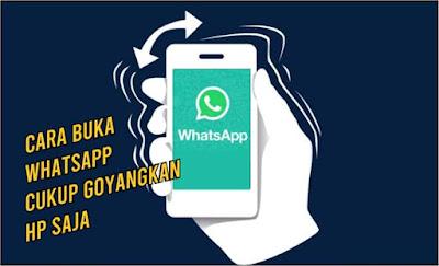 Cara Buka WhatsApp Cukup Menggoyangkan HP