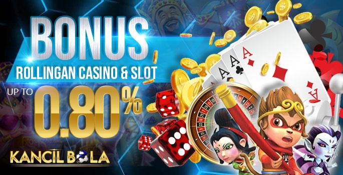 bonus rolingan casino dan slot 0.80%