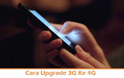 Cara Upgrade 3G Ke 4G (Termudah.com)
