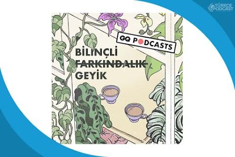 Bilinçli Geyik Podcast