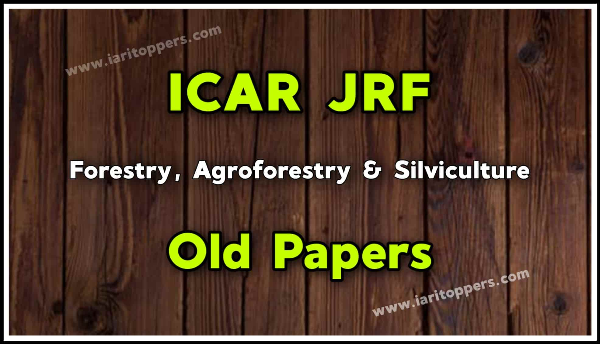 ICAR JRF Forestry, Agroforestry and Silviculture Old Papers PDF Download