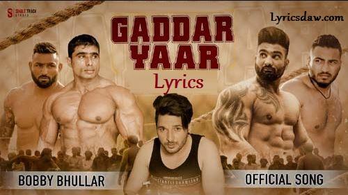 Gaddar Yaar Lyrics Bobby Bhullar