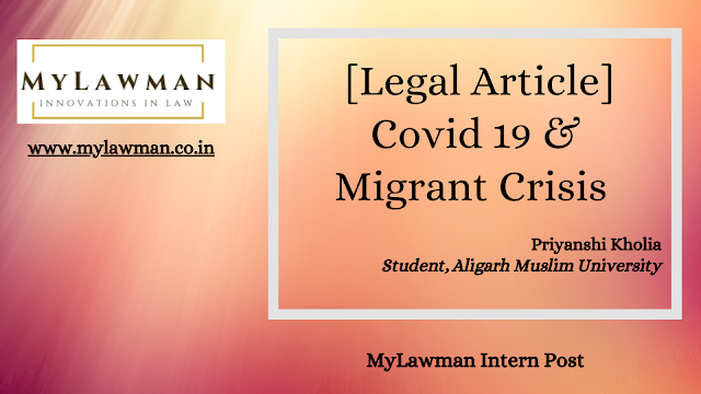 [Legal Article] Covid 19 & Migrant Crisis by Priyanshi Kholia [Intern Post]
