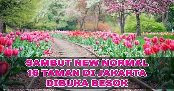 Daftar Taman di DKI Jakarta Yang Akan Dibuka Besok