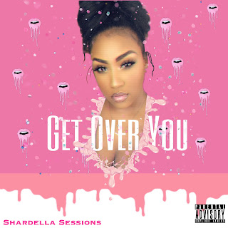 New Music: Shardella Sessions - Get Over You