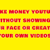 make money youtube without creating your own videos