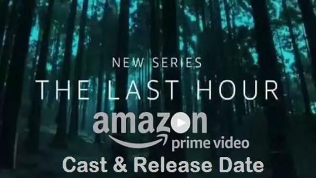 The Last Hour Web Series movie Cast, Release Date – Amazon Prime