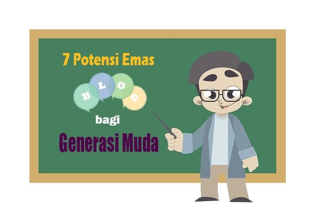 7 Potensi Emas Blog bagi Generasi Muda