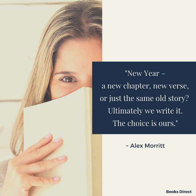 """New Year – a new chapter, new verse, or just the same old story? Ultimately we write it. The choice is ours."" ~ Alex Morritt"
