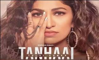 Tanhaai Lyrics in English - Tulsi Kumar