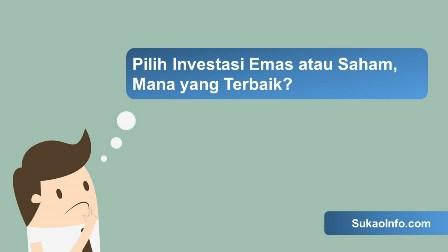Lebih untung investasi emas atau saham
