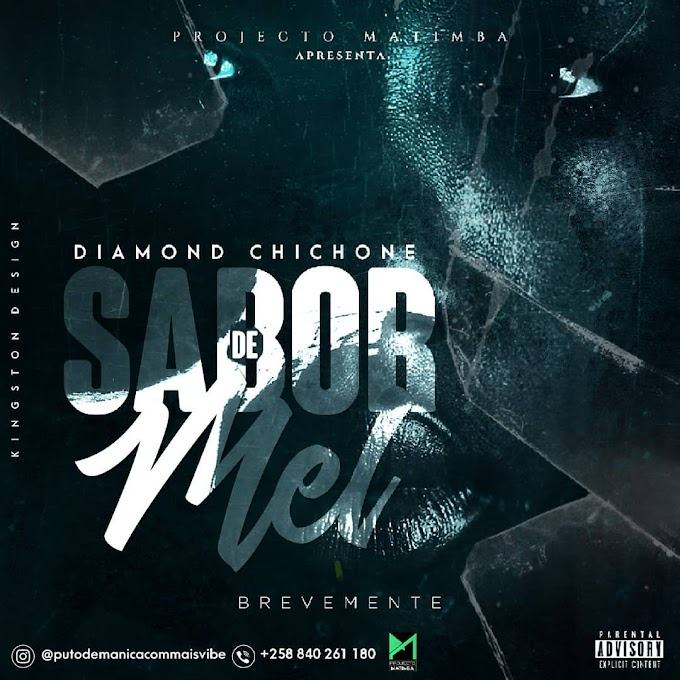 Diamond Chichone - Sabor De Mel [DOWNLOAD] MUSICA MOÇAMBICANA