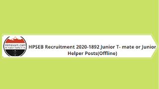HPSEB Recruitment 2020-1892 Junior T- mate or Junior Helper Posts(Offline)