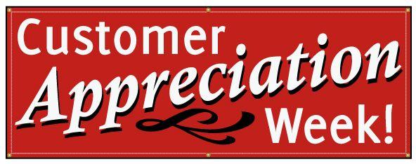 CUSTOMER APPRECIATION WEEK. SHOP NOW >>>