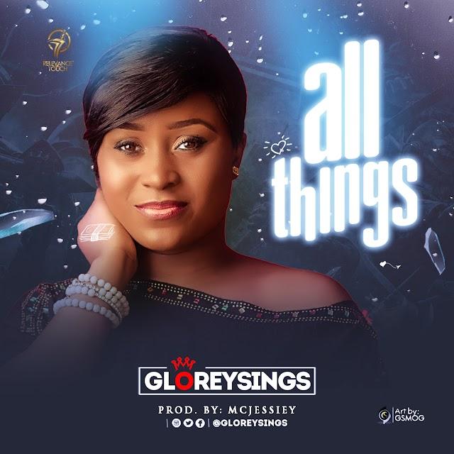 Music: Gloreysings - All Things || @Gloreysings