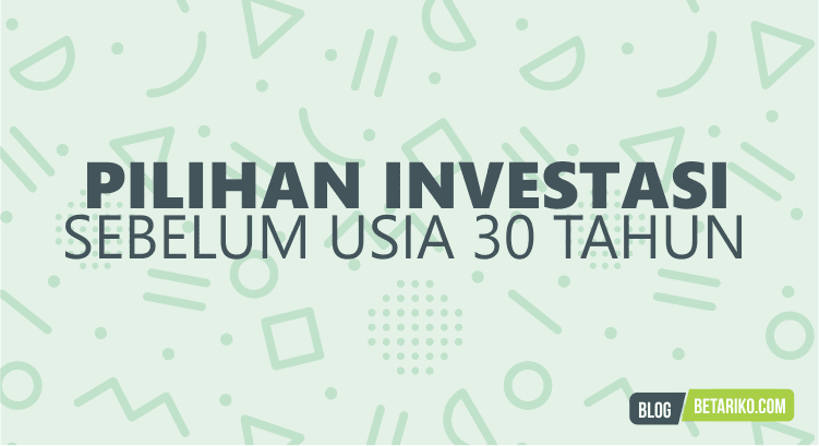 Sebelum Usia 30 Tahun, Ini 7 Pilihan Investasi yang Tepat Persiapan Hari Tua