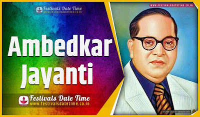 2025 Ambedkar Jayanti Date and Time, 2025 Ambedkar Jayantii Festival Schedule and Calendar