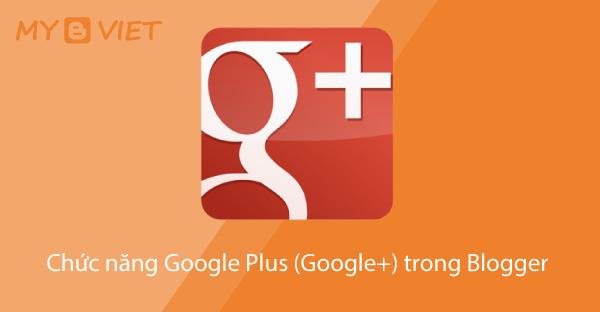 Chức năng Google Plus (Google+) trong Blogger