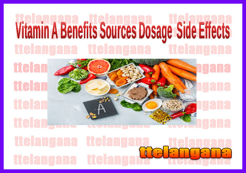 Vitamin A Benefits Sources Dosage  Side Effects