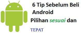 6 Tips Memilih Ponsel Android