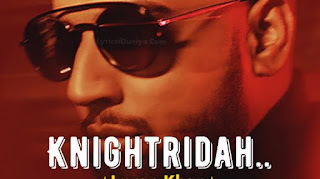 Knightridah Lyrics - Imran Khan