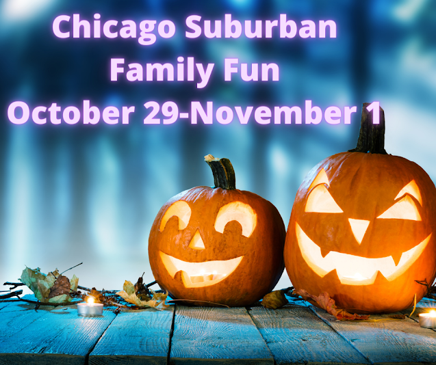 34 Family Fun Events in the Chicago Suburbs October 29 -November 1, 2020