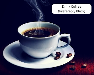 Drink Coffee [Preferably Black]