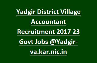 Yadgir District Village Accountant Recruitment 2017 23 Govt Jobs Online @Yadgir-va.kar.nic.in Last Date 16-12-2017