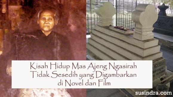 Kisah Hidup Mas Ajeng Ngasirah Tidak Sesedih yang Digambarkan di Novel dan Film